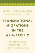 Transnational Migrations in the Asia-Pacific, Brenda Yeoh, Catherine Gomes