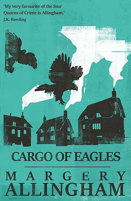 Cargo of Eagles, Margery Allingham