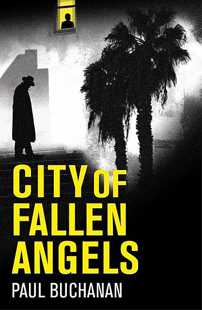 City of Fallen Angels: Atmospheric detective noir set in the suffocating LA heat wave, Paul Buchanan