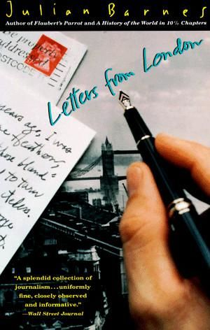 Letters from London, Julian Barnes