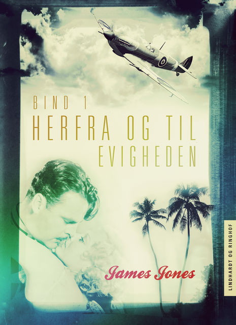 Herfra – til evigheden bind 1, James Jones