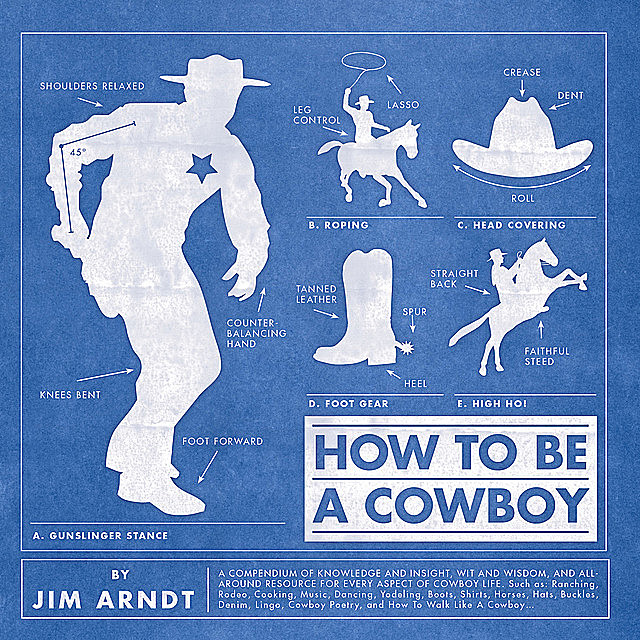 How to Be a Cowboy, Jim Arndt
