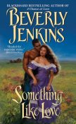 Something Like Love, Beverly Jenkins