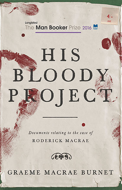 His Bloody Project, Graeme Macrae Burnet
