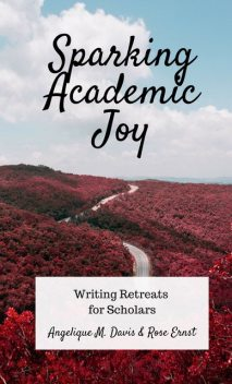 Sparking Academic Joy, Rose Ernst, Angelique M. Davis