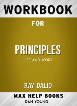 Workbook for Principles: Life and Work (Max-Help Books), Dan Young
