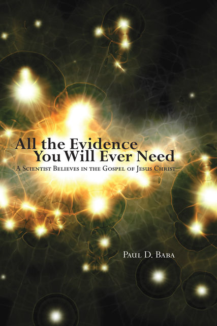 All the Evidence You Will Ever Need, Paul D. Baba