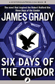 Six Days of the Condor, James Grady