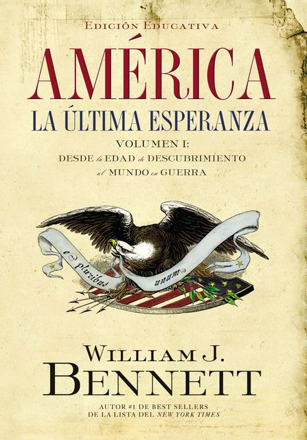 América: La última esperanza (Volumen I), William J. Bennett