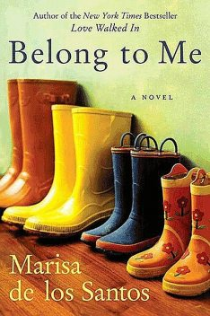 Belong to Me, Marisa de los Santos