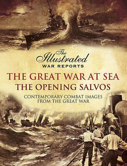 The Great War at Sea- The Opening Salvos, Bob Carruthers