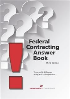 Federal Contracting Answer Book, Terrence M O'Connor