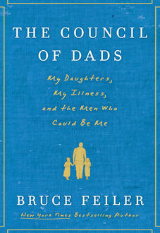 The Council of Dads, Bruce Feiler