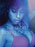The Secret Desires of Julie – Erotic Short Story, Camille Bech