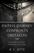 Faith's Journey Confronts Obstacles, R.C. Jette