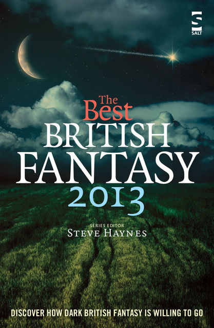 The Best British Fantasy 2013, Steve Haynes