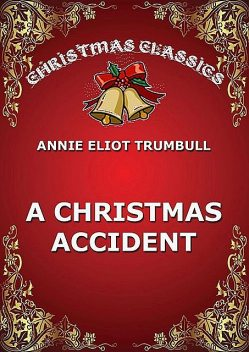 A Christmas Accident, Annie Eliot Trumbull