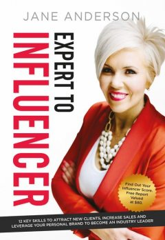 Expert to Influencer, Jane Anderson