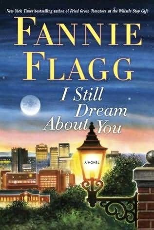 I Still Dream About You, Fannie Flagg