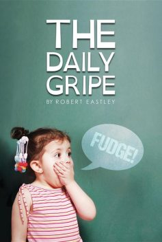 The Daily Gripe, Robert Eastley
