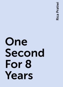 One Second For 8 Years, Rica Pratiwi