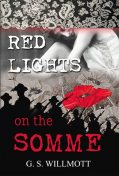 Red Lights on the Somme, G.S. Willmott