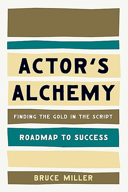 Actor's Alchemy, Bruce Miller