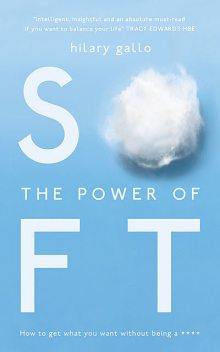 The Power of Soft, Hilary Gallo
