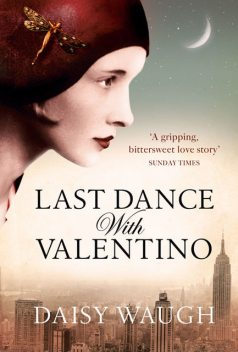 Last Dance with Valentino, Daisy Waugh