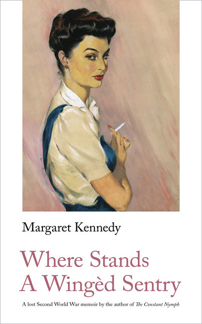 Where Stands a Winged Sentry, Margaret Kennedy