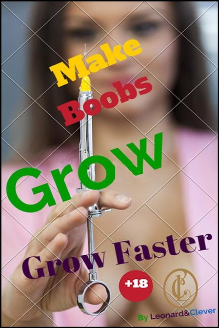 Make Boobs Grow Faster, Leonard Clever