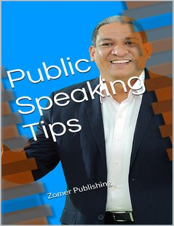 Public Speaking Tips, Zomer Publishing