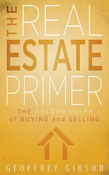 The Real Estate Primer, Geoffrey Gibson