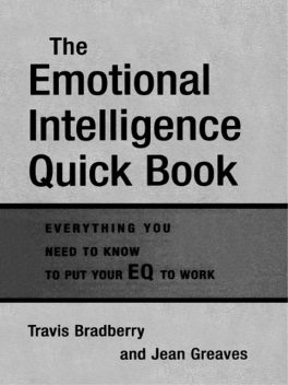 The Emotional Intelligence Quick Book, Travis Bradberry, Jean Greaves