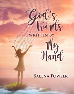 God's Words, Written by My Hand, Salena Anderson Fowler