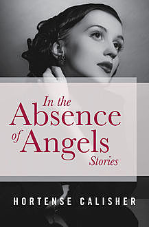 In the Absence of Angels, Hortense Calisher