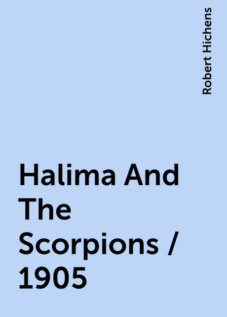 Halima And The Scorpions / 1905, Robert Hichens