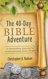 40-Day Bible Adventure, Christopher Hudson
