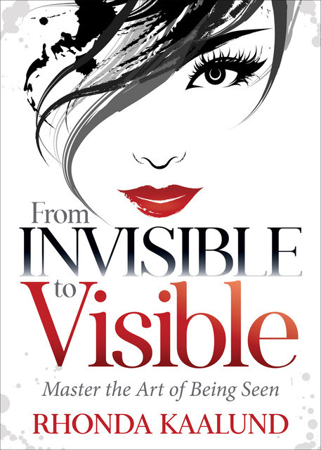 From Invisible to Visible, Rhonda Kaalund