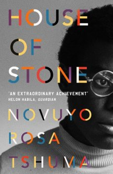 House of Stone, Novuyo Rosa Tshuma