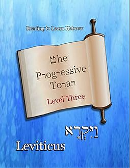 The Progressive Torah: Level Three ~ Leviticus, Ahava Lilburn