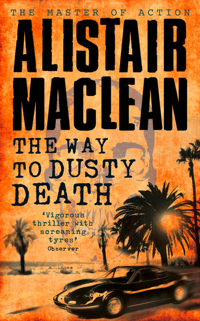 The Way to Dusty Death, Alistair MacLean