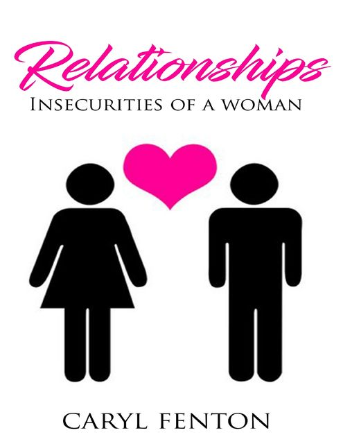 Relationships: Insecurities of a Woman, Caryl Fenton