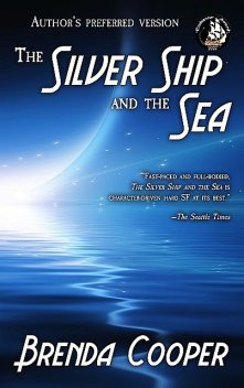 The Silver Ship and the Sea, Brenda Cooper
