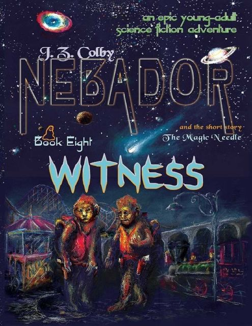 Nebador Book Eight: Witness, J.Z.Colby