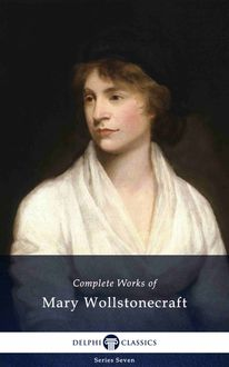 Delphi Complete Works of Mary Wollstonecraft (Illustrated), Mary Wollstonecraft
