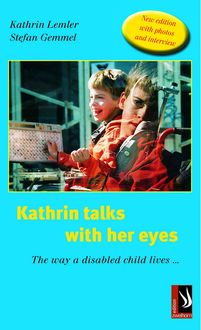 Kathrin talks with her eyes - The way a disabled child lives, Kathrin Lemler
