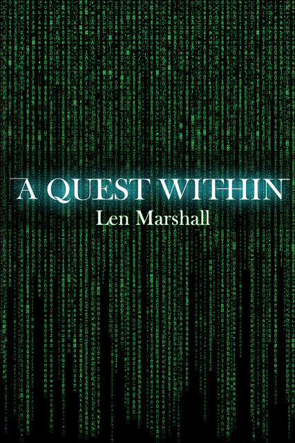 A Quest Within, Len Marshall