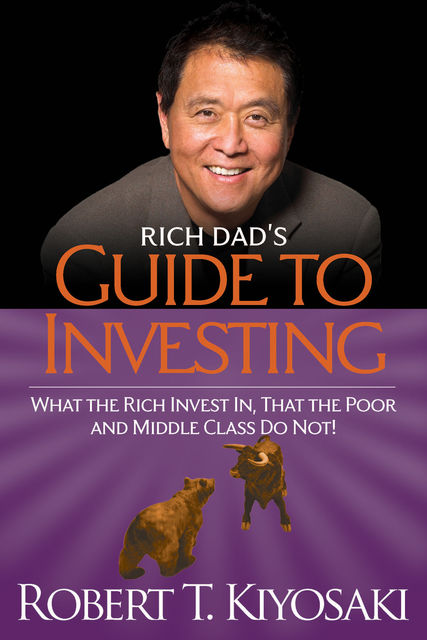 Rich Dad's Guide to Investing, Robert Kiyosaki