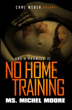 No Home Training, Ms. Michel Moore